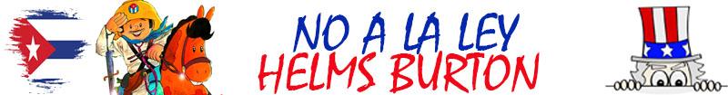 No a la Ley Helms Burton